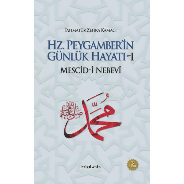 Hz. Peygamber'in Günlük Hayatı - 1: Mescid-i Nebevi