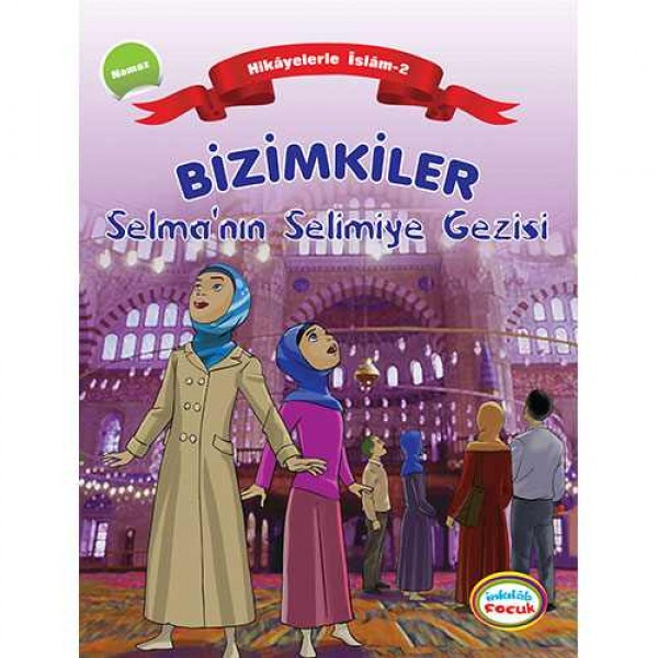 Bizimkiler / Selma'nın Selimiye Gezisi - Hikâyelerle İslâm'ın Şartları: 2. Namaz