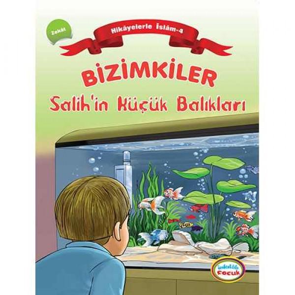 Bizimkiler / Salih'in Küçük Balıkları - Hikâyelerle İslâm'ın Şartları: 4. Zekat