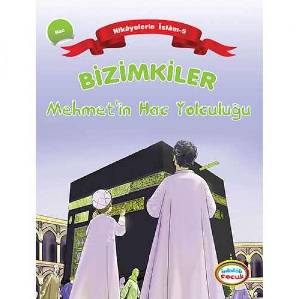 Bizimkiler / Mehmet'in Hac Yolculuğu - Hikâyelerle İslâm'ın Şartları: 5. Hac
