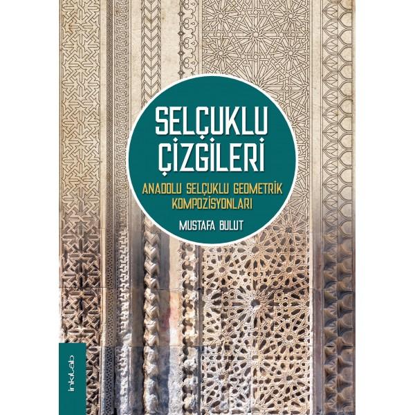 Selçuklu Çizgileri - Anadolu Selçuklu Geometrik Kompozisyonları