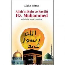 Allah'ın Kulu ve Rasûlü Hz. Muhammed (S.a.v)
