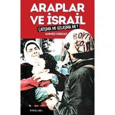 Araplar ve İsrail – Çatışma mı, Uzlaşma mı?