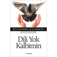 Dili Yok Kalbimin (YAZILAR 2015-I)