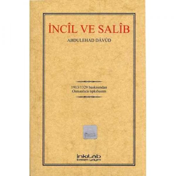 İncîl ve Salîb – (Osmanlıca Tıpkıbasım)