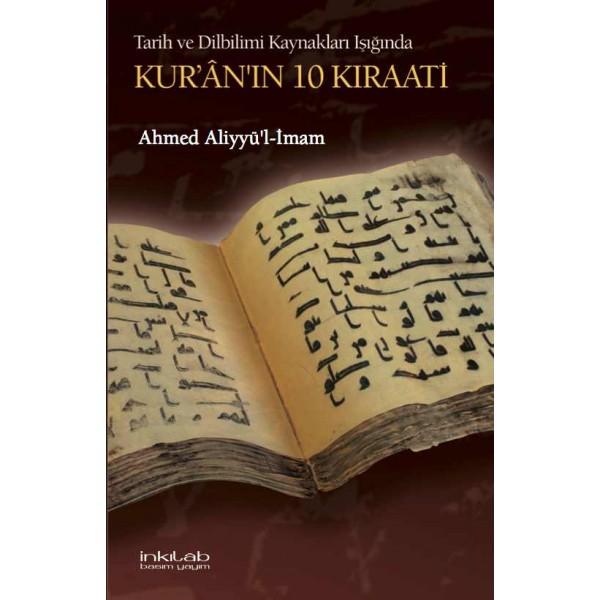 Tarih ve Dilbilimi Kaynakları Işığında Kur'ân'ın 10 Kıraati