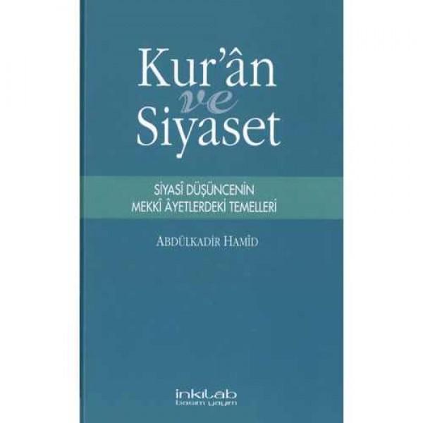 Kur'an ve Siyaset – Siyasî Düşüncenin Mekkî Âyetlerdeki Temelleri