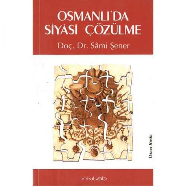 Osmanlı'da Siyâsî Çözülme