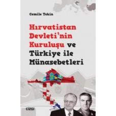 Hırvatistan Devletinin Kuruluşu ve Türkiye İle Münasebetleri